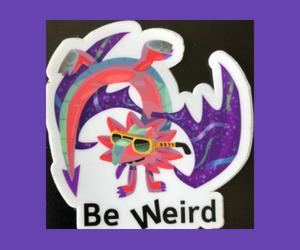 Copy of Be Weird 300x250 July 2018